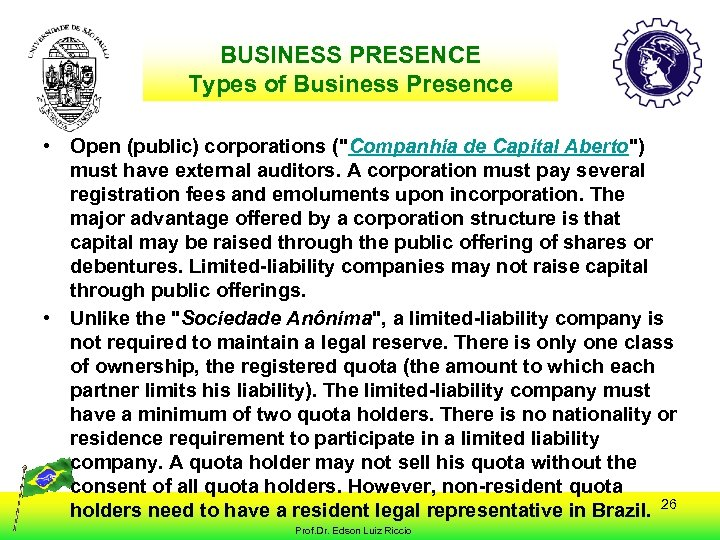 BUSINESS PRESENCE Types of Business Presence • Open (public) corporations (