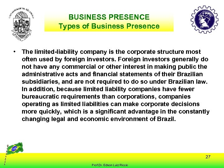 BUSINESS PRESENCE Types of Business Presence • The limited-liability company is the corporate structure