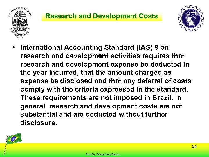 Research and Development Costs • International Accounting Standard (IAS) 9 on research and development