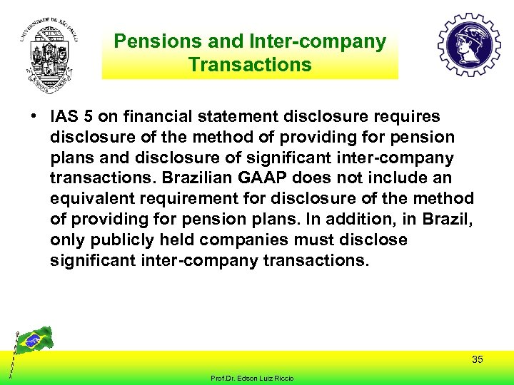 Pensions and Inter-company Transactions • IAS 5 on financial statement disclosure requires disclosure of