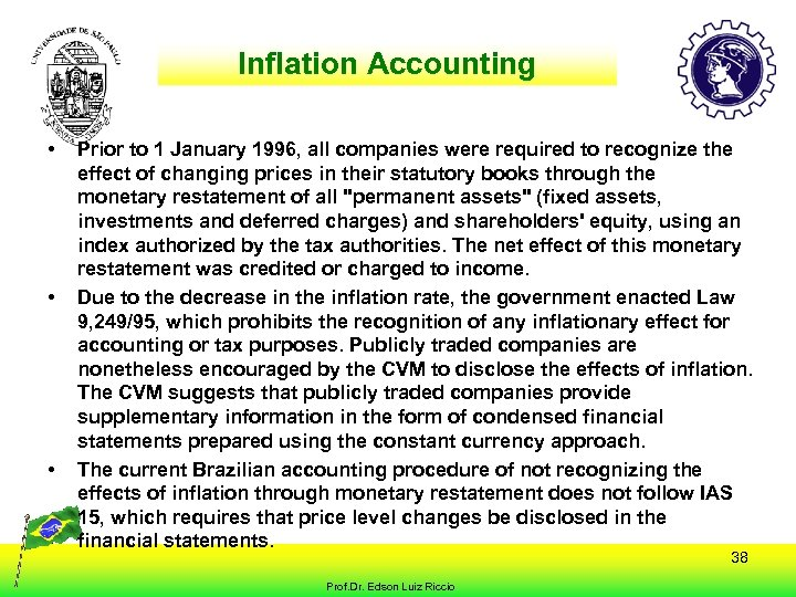 Inflation Accounting • • • Prior to 1 January 1996, all companies were required