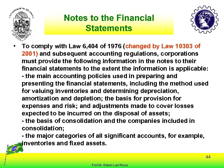 Notes to the Financial Statements • To comply with Law 6, 404 of 1976