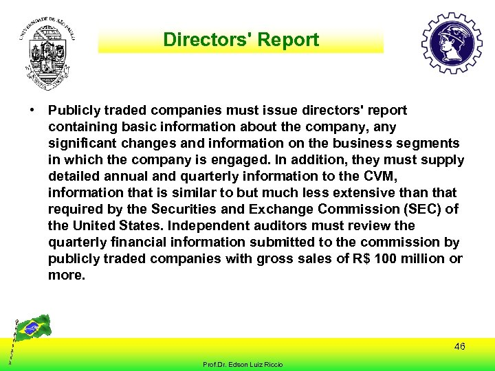 Directors' Report • Publicly traded companies must issue directors' report containing basic information about