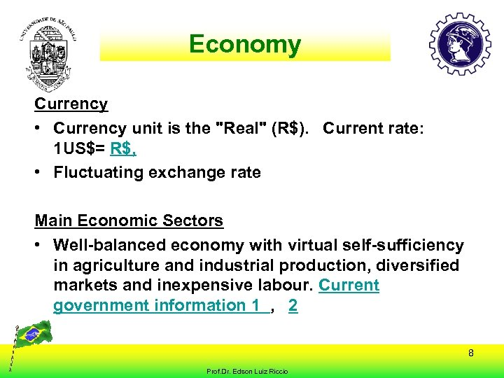 Economy Currency • Currency unit is the
