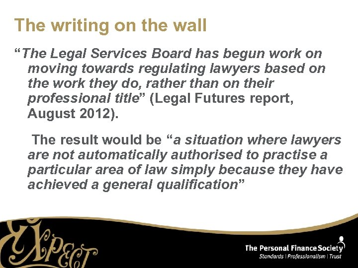 """The writing on the wall """"The Legal Services Board has begun work on moving"""