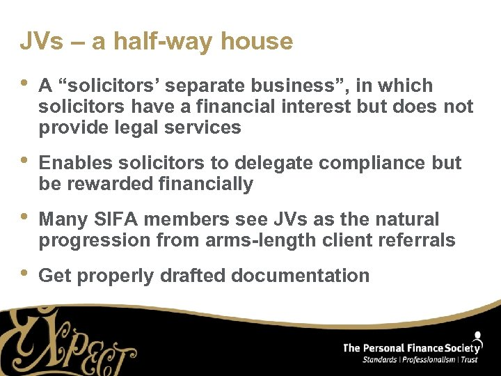 """JVs – a half-way house • A """"solicitors' separate business"""", in which solicitors have"""