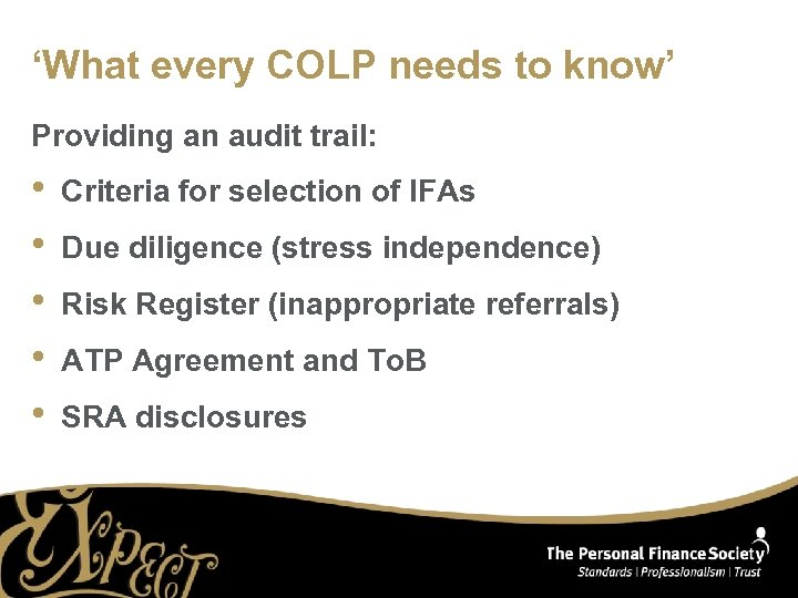 'What every COLP needs to know' Providing an audit trail: • • • Criteria