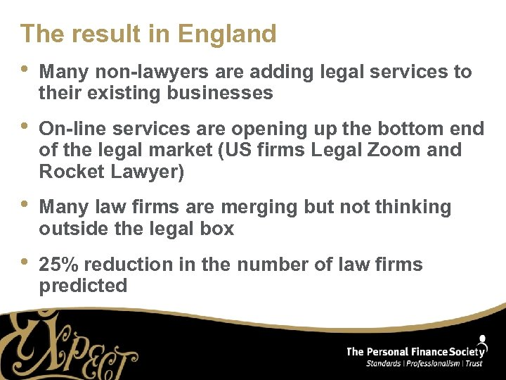 The result in England • Many non-lawyers are adding legal services to their existing