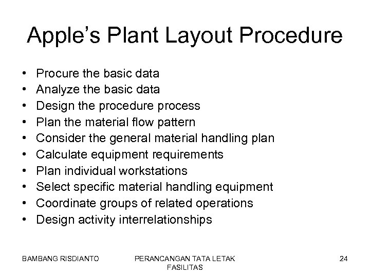 Apple's Plant Layout Procedure • • • Procure the basic data Analyze the basic
