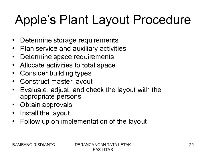 Apple's Plant Layout Procedure • • Determine storage requirements Plan service and auxiliary activities
