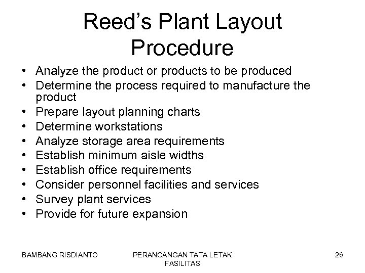 Reed's Plant Layout Procedure • Analyze the product or products to be produced •