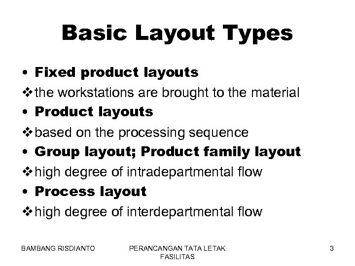 Basic Layout Types • Fixed product layouts v the workstations are brought to the