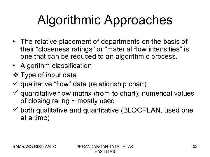 "Algorithmic Approaches • The relative placement of departments on the basis of their ""closeness"