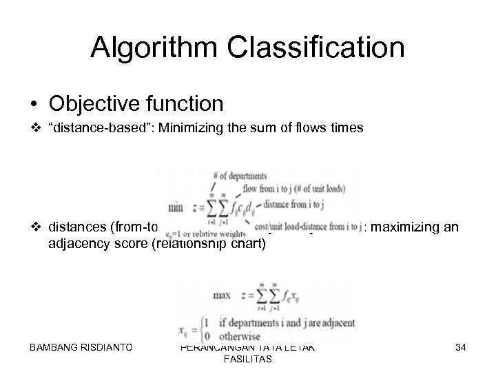 "Algorithm Classification • Objective function v ""distance-based"": Minimizing the sum of flows times v"