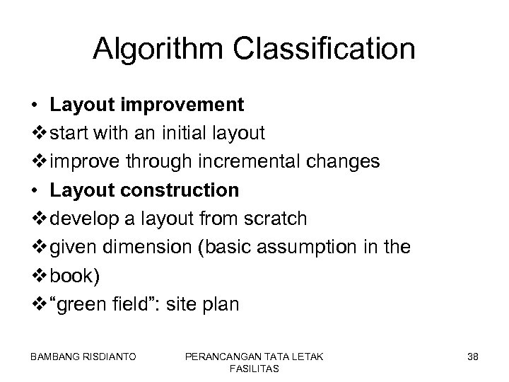 Algorithm Classification • Layout improvement v start with an initial layout v improve through