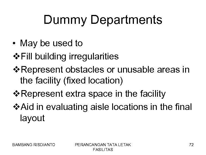 Dummy Departments • May be used to v. Fill building irregularities v. Represent obstacles