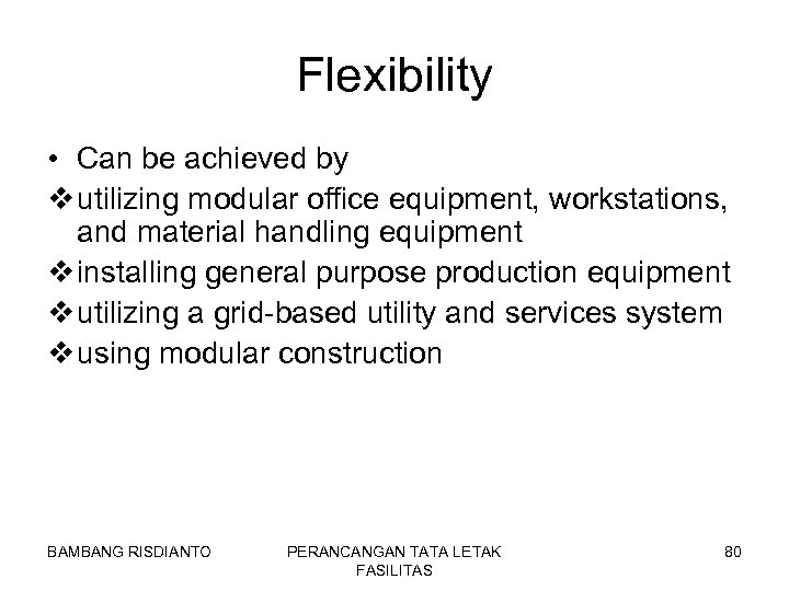 Flexibility • Can be achieved by v utilizing modular office equipment, workstations, and material