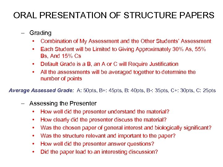 ORAL PRESENTATION OF STRUCTURE PAPERS – Grading • • Combination of My Assessment and