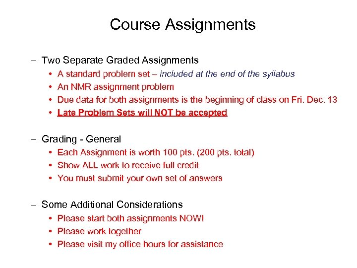 Course Assignments – Two Separate Graded Assignments • • A standard problem set –