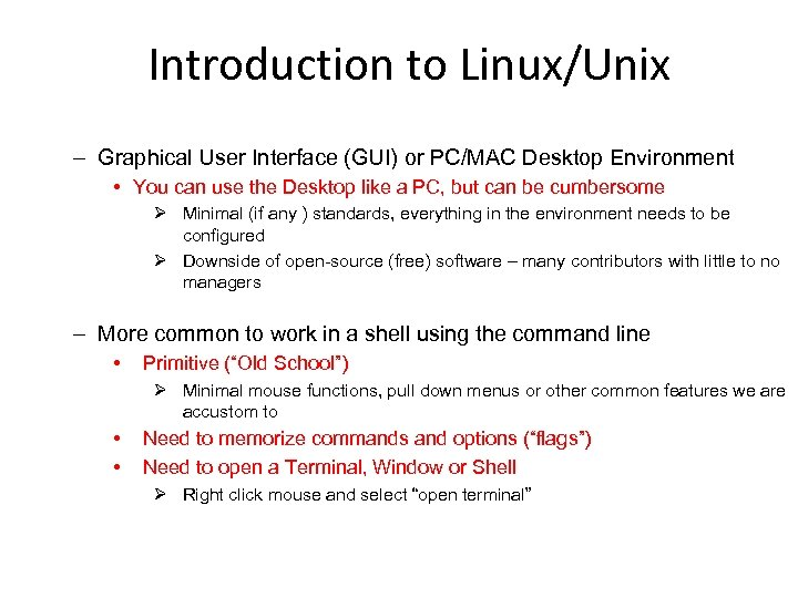 Introduction to Linux/Unix – Graphical User Interface (GUI) or PC/MAC Desktop Environment • You