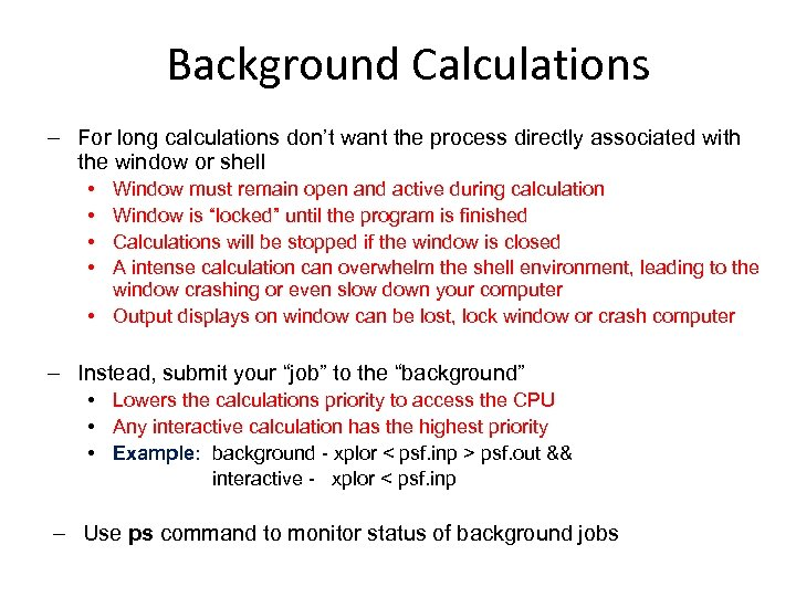 Background Calculations ‒ For long calculations don't want the process directly associated with the