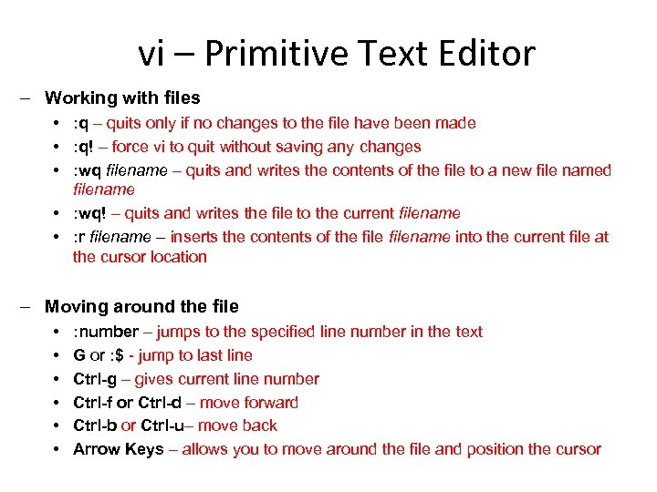 vi – Primitive Text Editor ‒ Working with files • : q – quits