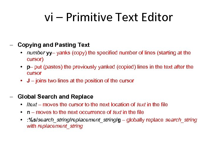 vi – Primitive Text Editor ‒ Copying and Pasting Text • number yy– yanks