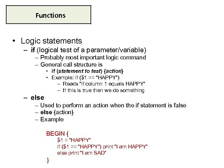 Functions • Logic statements – if (logical test of a parameter/variable) – Probably most
