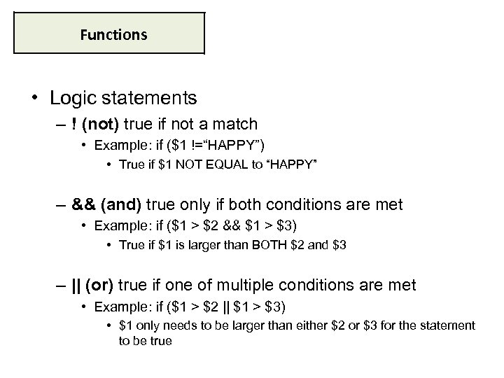 Functions • Logic statements – ! (not) true if not a match • Example:
