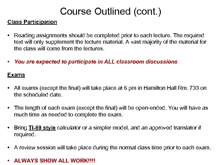Course Outlined (cont. ) Class Participation • Reading assignments should be completed prior to