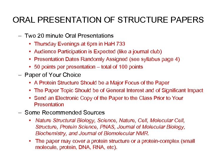 ORAL PRESENTATION OF STRUCTURE PAPERS – Two 20 minute Oral Presentations • • Thursday