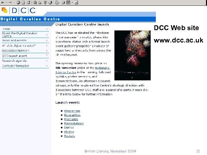 DCC Web site www. dcc. ac. uk British Library, November 2004 11