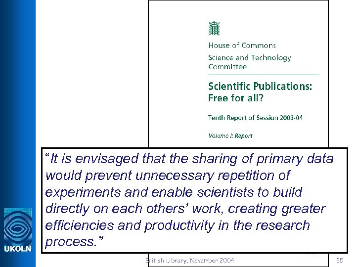 """""""It is envisaged that the sharing of primary data would prevent unnecessary repetition"""
