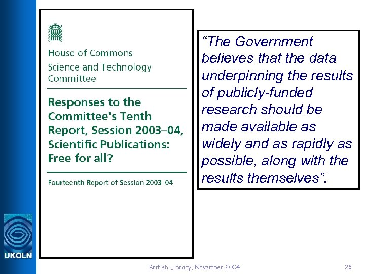 """""""The Government believes that the data underpinning the results of publicly-funded research should"""