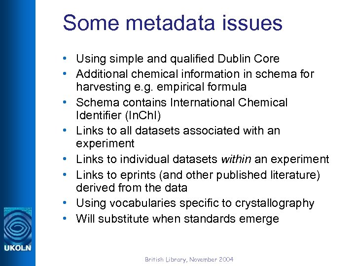 Some metadata issues • Using simple and qualified Dublin Core • Additional chemical information