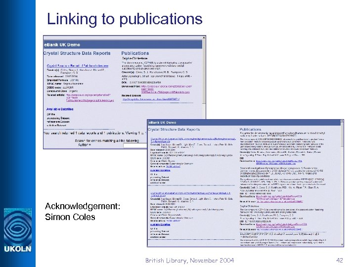 Linking to publications Acknowledgement: Simon Coles British Library, November 2004 42