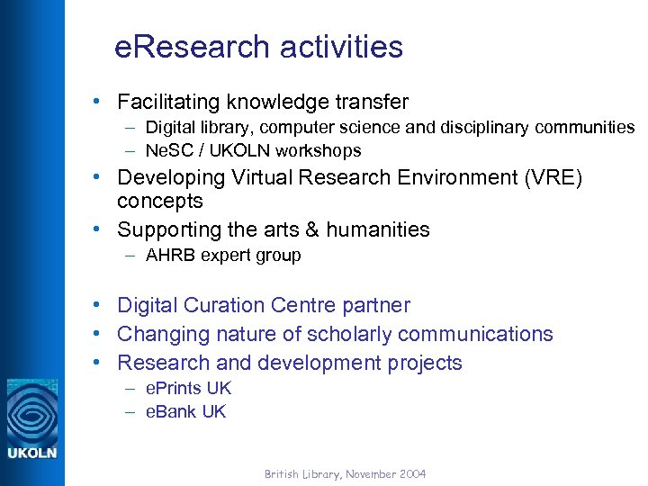 e. Research activities • Facilitating knowledge transfer – Digital library, computer science and disciplinary