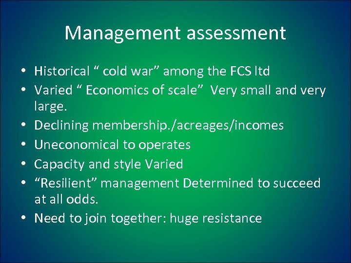 "Management assessment • Historical "" cold war"" among the FCS ltd • Varied """