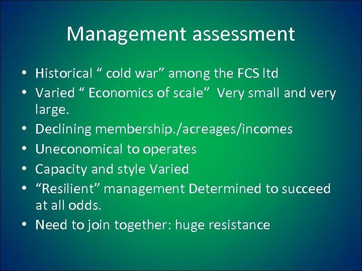 """Management assessment • Historical """" cold war"""" among the FCS ltd • Varied """""""