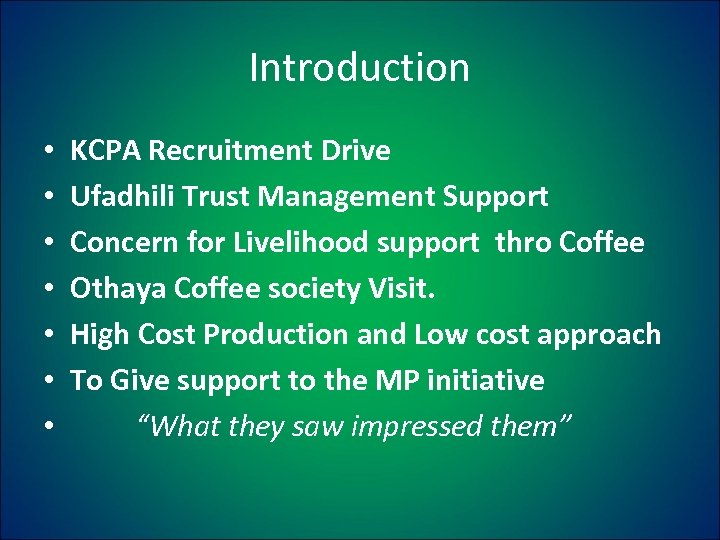 Introduction • • KCPA Recruitment Drive Ufadhili Trust Management Support Concern for Livelihood support