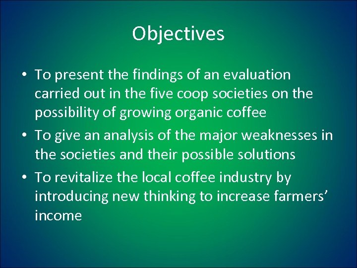 Objectives • To present the findings of an evaluation carried out in the five