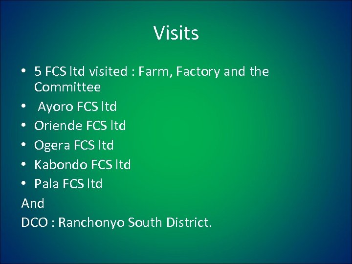 Visits • 5 FCS ltd visited : Farm, Factory and the Committee • Ayoro