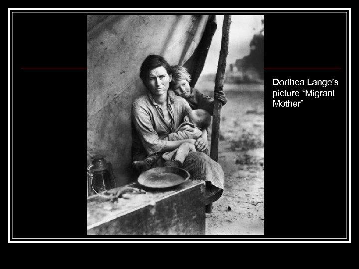 "Dorthea Lange's picture ""Migrant Mother"""