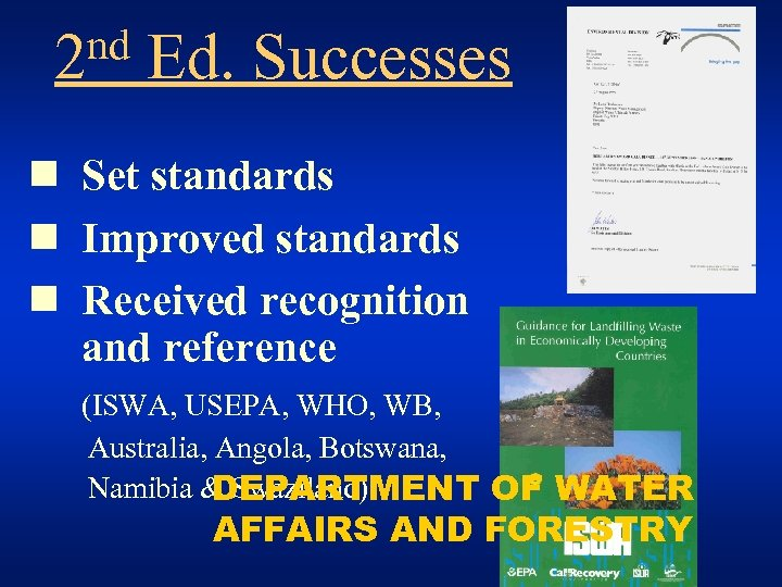 nd 2 Ed. Successes n Set standards n Improved standards n Received recognition and