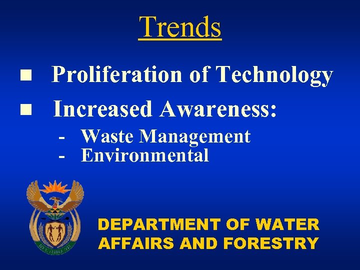 Trends Proliferation of Technology n Increased Awareness: n - Waste Management - Environmental DEPARTMENT