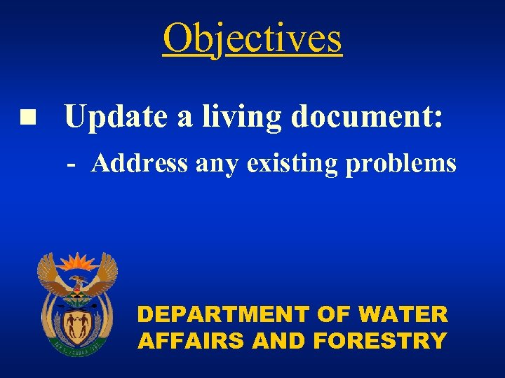 Objectives n Update a living document: - Address any existing problems DEPARTMENT OF WATER
