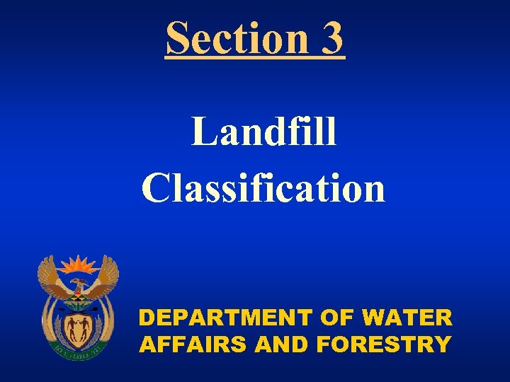 Section 3 Landfill Classification DEPARTMENT OF WATER AFFAIRS AND FORESTRY