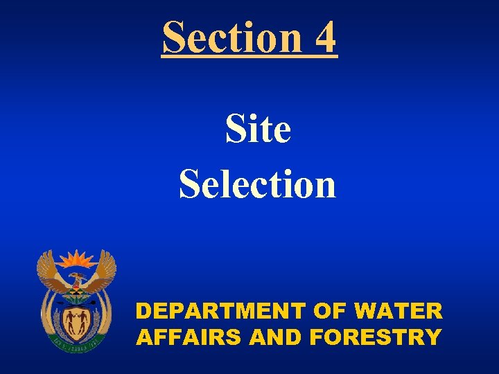 Section 4 Site Selection DEPARTMENT OF WATER AFFAIRS AND FORESTRY