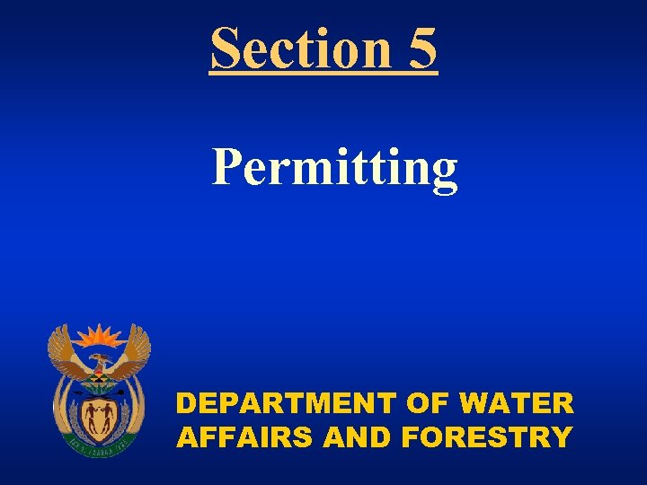 Section 5 Permitting DEPARTMENT OF WATER AFFAIRS AND FORESTRY