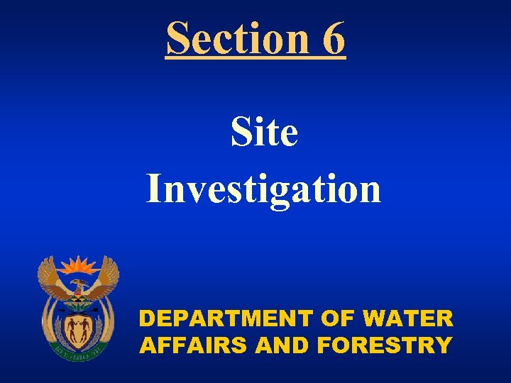 Section 6 Site Investigation DEPARTMENT OF WATER AFFAIRS AND FORESTRY